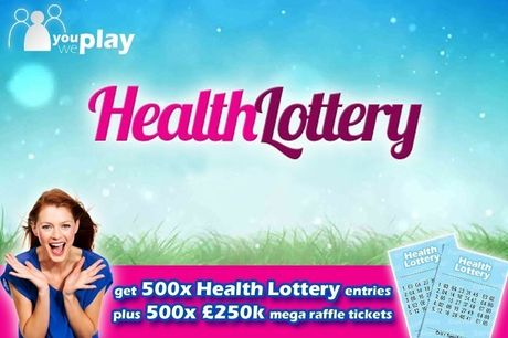 £5 instead of £20 for 500 Health Lottery Lines and 500 £250K mega raffle tickets with You Play We Play - save 75%