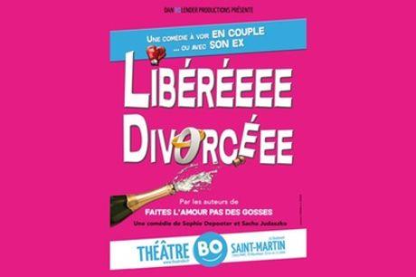 """1 place pour """"Libéréeee Divorcéeee"""", dates et heures au choix, au Théâtre BO St Martin à Paris"""