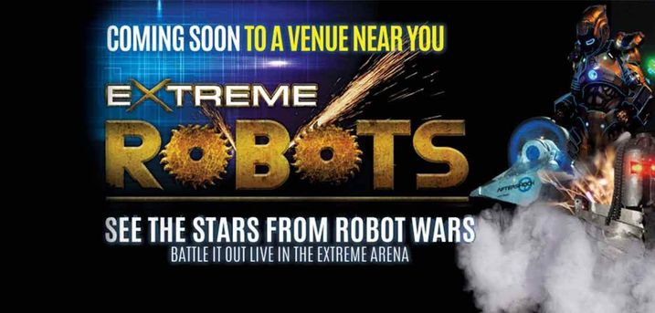 Extreme Robots Live 2020 Tour Portsmouth, Guildford, Colchester, Maidstone & Cheltenham, 30% off. From the team that brought you the smash-hit sell-out Robot Wars Live Tour, come and see the Stars from the hit TV show Robot Wars fighting live in the EXTRE