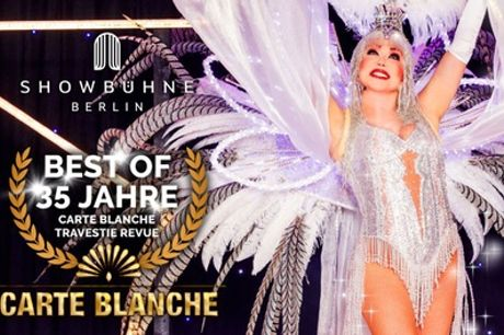 """Ticket für die """"Carte Blanche Travestie Show"""" ab April 2021 auf der Showbühne Berlin (bis zu 30% sparen)"""
