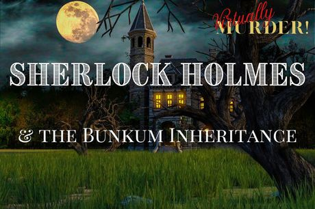 £10 instead of £30 for a virtual murder mystery event for two people from Murder Mystery - discover Sherlock Holmes & The Bunkum inheritance and save 67%