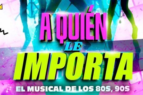 """Entrada al musical """"A quién le importa"""" del 03/04/2021 al 27/06/2021 en el Teatro Arlequín Gran Vía de Madrid"""