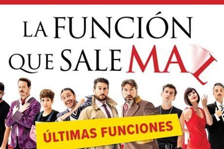 """1 entrada general a """"La función que sale mal"""" del 22 de abril al 30 de mayo en el Teatro Calderón"""