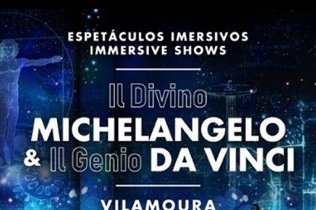 """Espectáculo Imersivo em Vilamoura: """"Il Divino Michelangelo & Il Genio Da Vinci"""" desde 12€. VER VIDEO."""