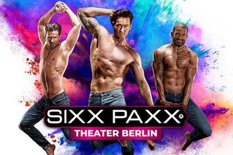 """Bestplatz-Ticket für die Show """"SIXX PAXX"""" im Juli, August, September und Oktober im SIXX PAXX Theater Berlin"""