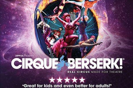 Tickets to see Cirque Berserk