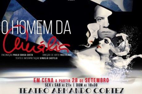 """Espetáculo """"O Homem da Amália"""" com Virgílio Castelo no Teatro Armando Cortez em Lisboa por 13.50€. História de amor profundo, estranho e secreto por Amália Rodrigues."""